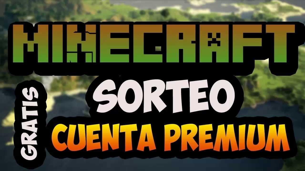 SORTEO Cuenta PREMIUM MINECRAFT GRATIS 2015