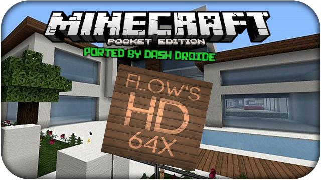 Flow's HD Beta 1 Ported By Dash Droide Minecraft PE