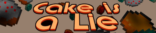 Cake is a LIE MOD 1.7.10 / 1.6.4 Minecraft